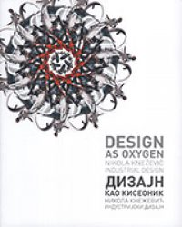 Nikola Knežević: Design as Oxygen