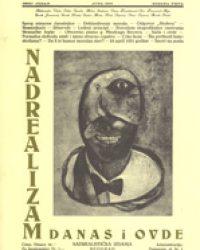 Nadrealizam danas i ovde, br. 1 – 3, Beograd 1931-1932, Reprint izdanje, 2002.