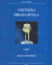 Уметничка обрада метала: накит и украсни предмети